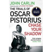 Chase Your Shadow by John Carlin