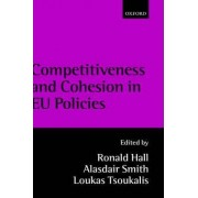 Competitiveness and Cohesion in EU Policies by Ronald Hall