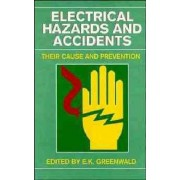Electrical Hazards and Accidents by E. K. Greenwald