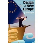Design for a New Europe by John Gillingham