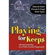 Playing for Keeps by Deborah Meier