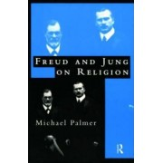 Freud and Jung on Religion by Michael F. Palmer