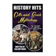 The Fun Bits of History You Don't Know about Celts and Greek Mythology by Callum Evans