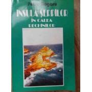 Insula Serpilor In Cal.ea Rechinilor - Petre Dogaru