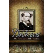 Dickens, His Parables and His Reader by Linda M. Lewis