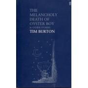 The Melancholy Death of Oyster Boy by Tim Burton
