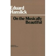 On The Musically Beautiful by Eduard Hanslick