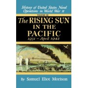 History of United States Naval Operations in World War II: The Rising Sun in the Pacific, 1931-April 1942 v. 3 by Samuel Eliot Morison