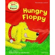 Oxford Reading Tree Read with Biff, Chip, and Kipper: First Stories: Level 5: Hungry Floppy by Roderick Hunt