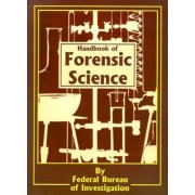 Handbook of Forensic Science by Federal Bureau of Investigation