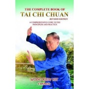Complete Book of Tai Chi Chuan by Wong Kiew Kit