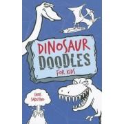 Dinosaur Doodles for Kids by Chris Sabatino