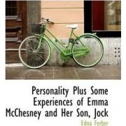 Personality Plus Some Experiences of Emma McChesney and Her Son, Jock by Edna Ferber