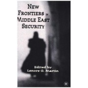 New Frontiers in Middle East Security by L. Martin