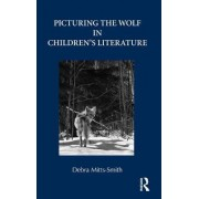 Picturing the Wolf in Children's Literature by Debra Mitts-Smith