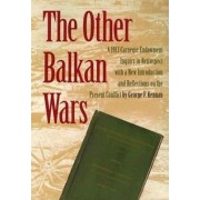 The Other Balkan Wars by George Kennan