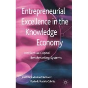Entrepreneurial Excellence in the Knowledge Economy by Jose Maria Viedma Marti