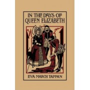 In the Days of Queen Elizabeth by March Eva Tappan