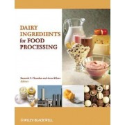 Dairy Ingredients for Food Processing by Ramesh C. Chandan