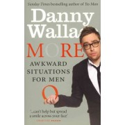 More Awkward Situations for Men by Danny Wallace