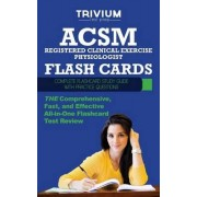 ACSM Registered Clinical Exercise Physiologist Flash Cards by Trivium Test Prep
