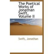 The Poetical Works of Jonathan Swift, Volume II by Jonathan Swift