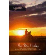 The Me I Was: The True Story of How Death by Motorcycle Gave Me Life.