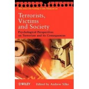 Terrorists, Victims and Society by Andrew Silke