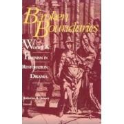 Broken Boundaries: Women and Feminism in Restoration Drama by Katherine Quinsey