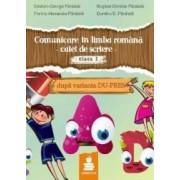 Comunicare In Limba Romana Cls 1 Caiet De Scriere Dupa Varianta DU-Pres - CristiaN-George Paraiala
