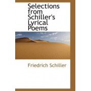 Selections from Schiller's Lyrical Poems by Friedrich Schiller