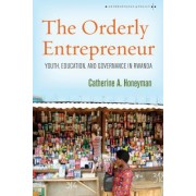 The Orderly Entrepreneur: Youth, Education, and Governance in Rwanda
