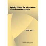 Toxicity Testing for Assessment of Environmental Agents by Committee on Toxicity Testing and Assessment of Environmental Agents