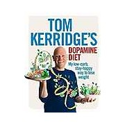 Tom Kerridge's Dopamine Diet: My low-carb stay-happy way to lose weight