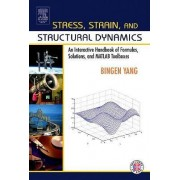 Stress, Strain and Structural Dynamics by Bingen Yang