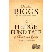 A Hedge Fund Tale of Reach and Grasp by Barton Biggs