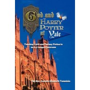 God and Harry Potter at Yale by Danielle Elizabeth Tumminio