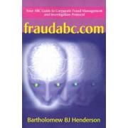 Fraudabc.Com by Bartholomew B J Henderson