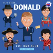 Let's Dress Donald!: The Trump Cut Out Book