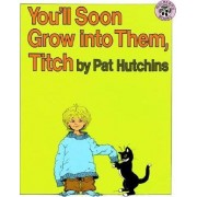 You'll Soon Grow Into Them, Titch by Pat Hutchins