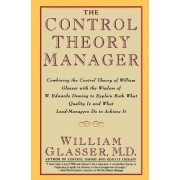 The Control Theory Manager by William Glasser