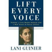 Lift Every Voice by Professor of Law Lani Guinier