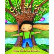 Call Me Tree by Maya Christina Gonzalez