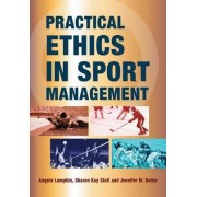 Practical Ethics in Sport Management by Angela Lumpkin