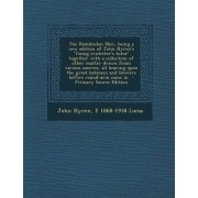 The Hambledon Men, Being a New Edition of John Nyren's 'Young Cricketer's Tutor' Together with a Collection of Other Matter Drawn from Various Sources, All Bearing Upon the Great Batsmen and Bowlers Before Round-Arm Came in - Primary Source Edition by Joh