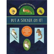The Nature Collection: Put a Sticker on It!: 500 Artisanal Stickers for You to Decorate Your World