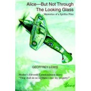 Alice-But Not Through the Looking Glass by Geoffrey Lewis