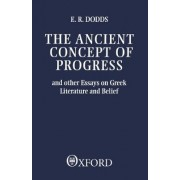 The Ancient Concept of Progress by E. R. Dodds