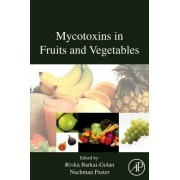 Mycotoxins in Fruits and Vegetables by Rivka Barkai-Golan