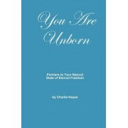 You Are Unborn by Charlie Hayes